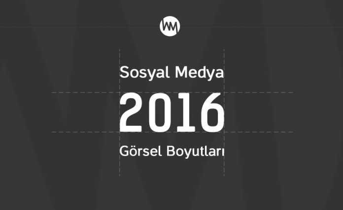 Sosyal Medya Görsel Boyutları – 2016