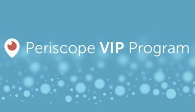 Periscope VIP Program Tanıtıldı