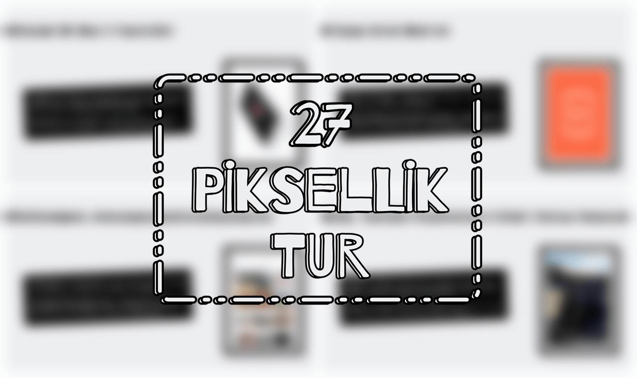 27 Piksellik Teknoloji Turu – 3