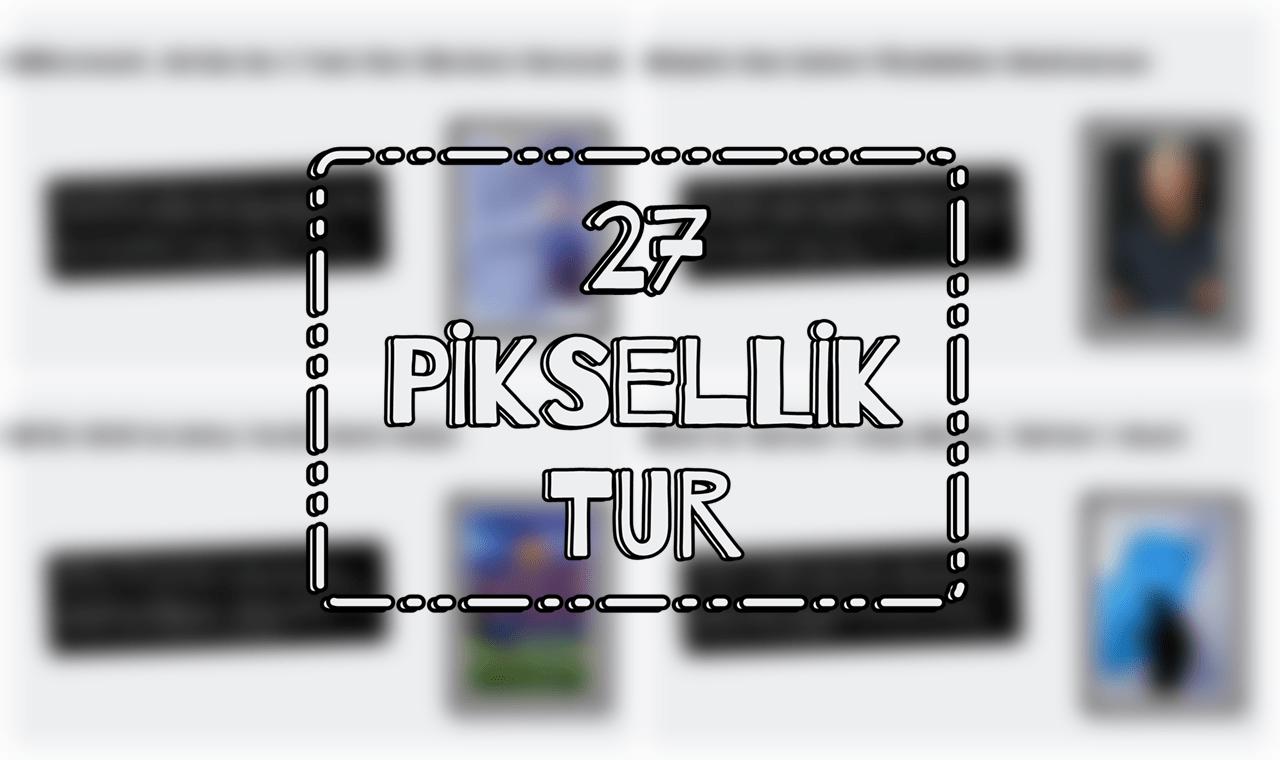 27 Piksellik Teknoloji Turu