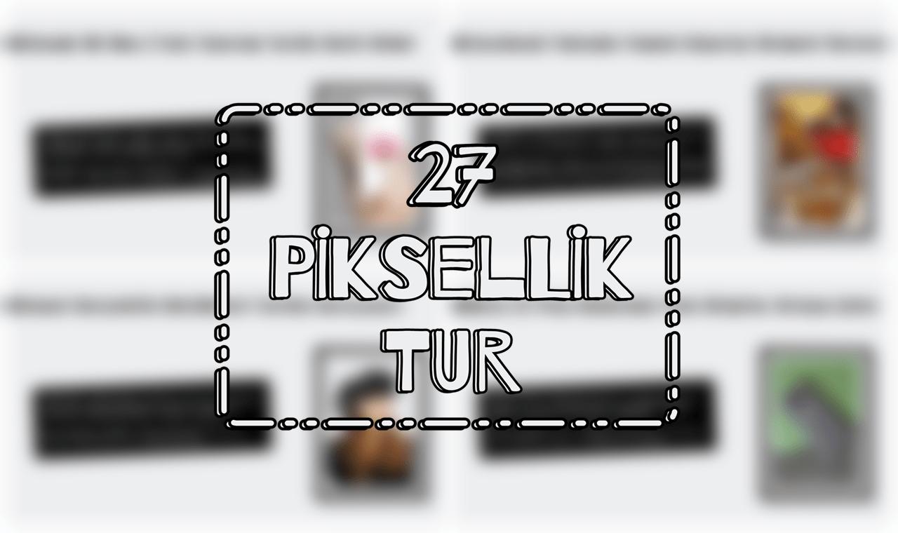 27 Piksellik Teknoloji Turu – 2